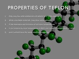 Properties of teflon